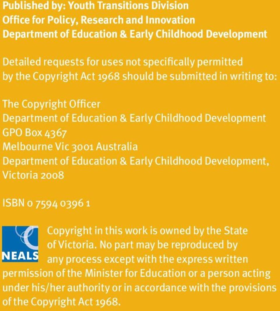 Australia Department of Education & Early Childhood Development, Victoria 2008 ISBN 0 7594 0396 1 Copyright in this work is owned by the State of Victoria.
