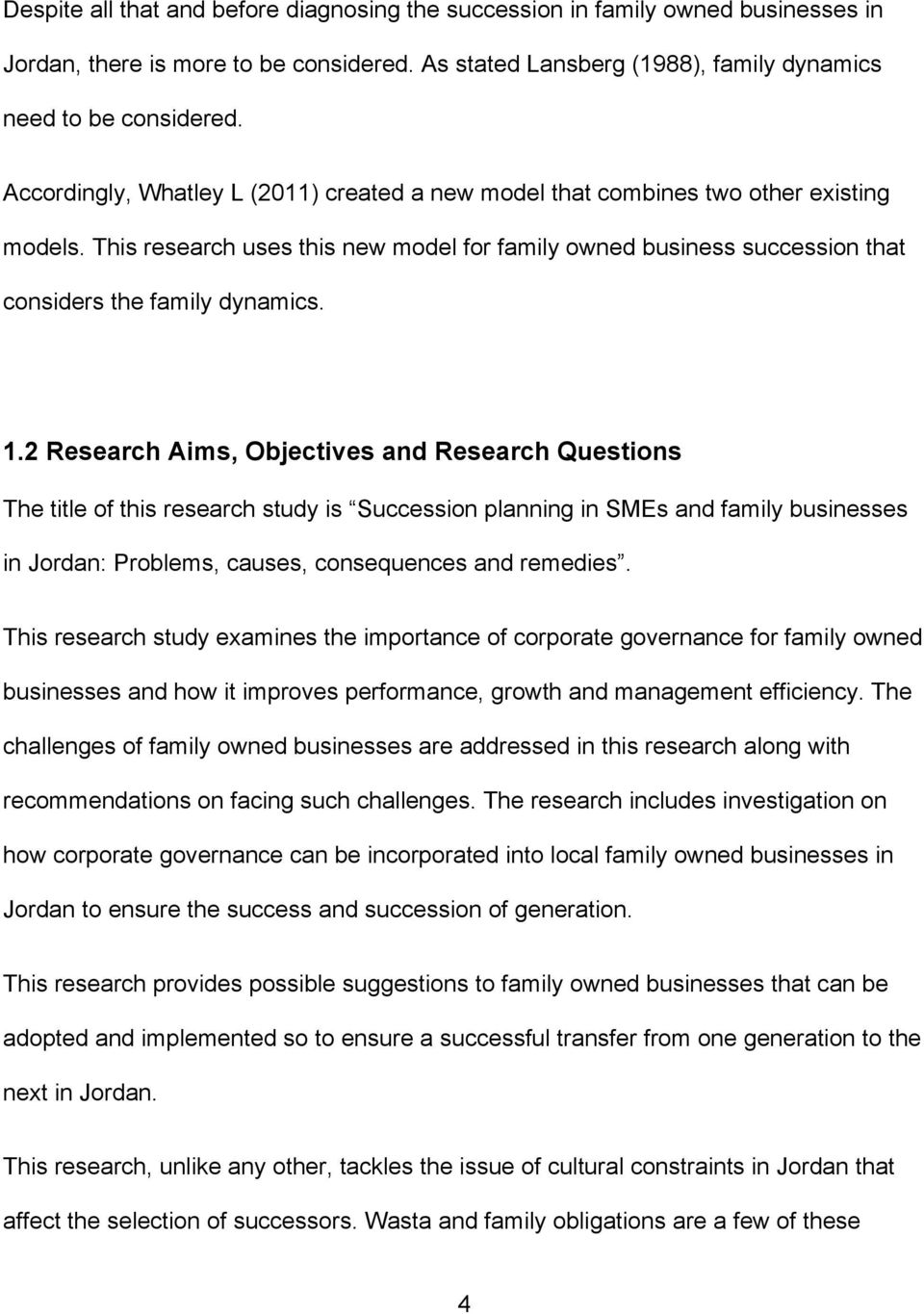 2 Research Aims, Objectives and Research Questions The title of this research study is Succession planning in SMEs and family businesses in Jordan: Problems, causes, consequences and remedies.