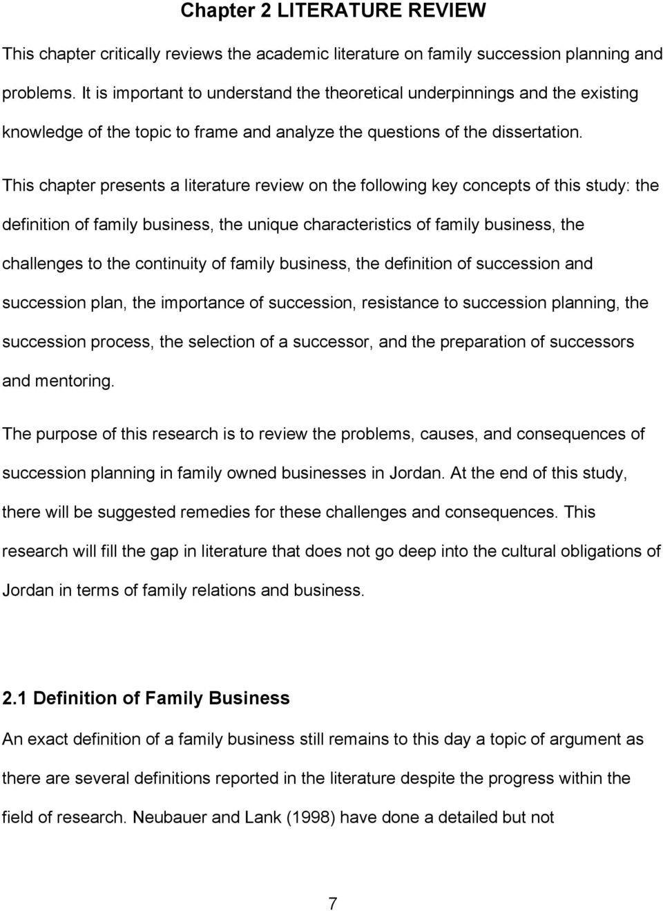 This chapter presents a literature review on the following key concepts of this study: the definition of family business, the unique characteristics of family business, the challenges to the