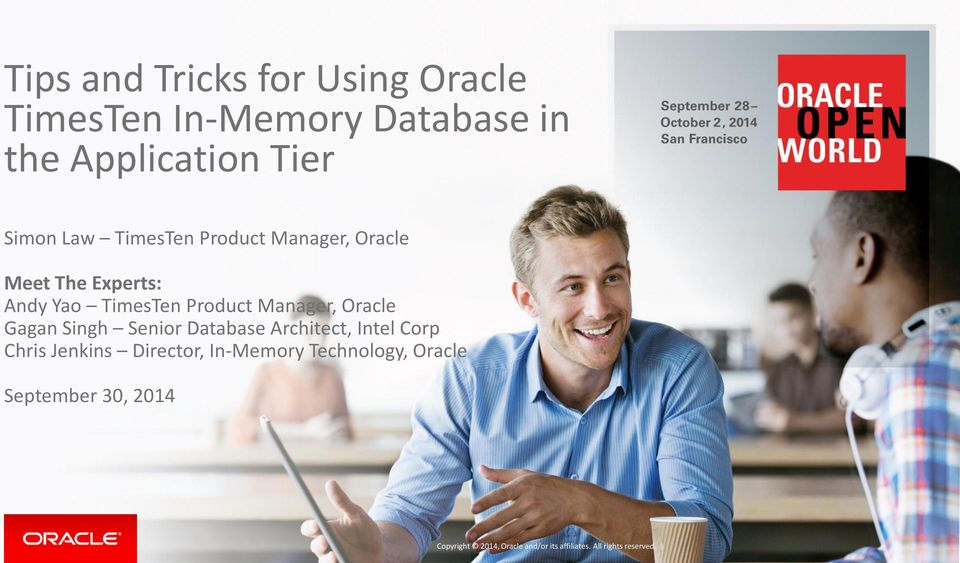 Oracle Gagan Singh Senior Database Architect, Intel Corp Chris Jenkins Director, In-Memory