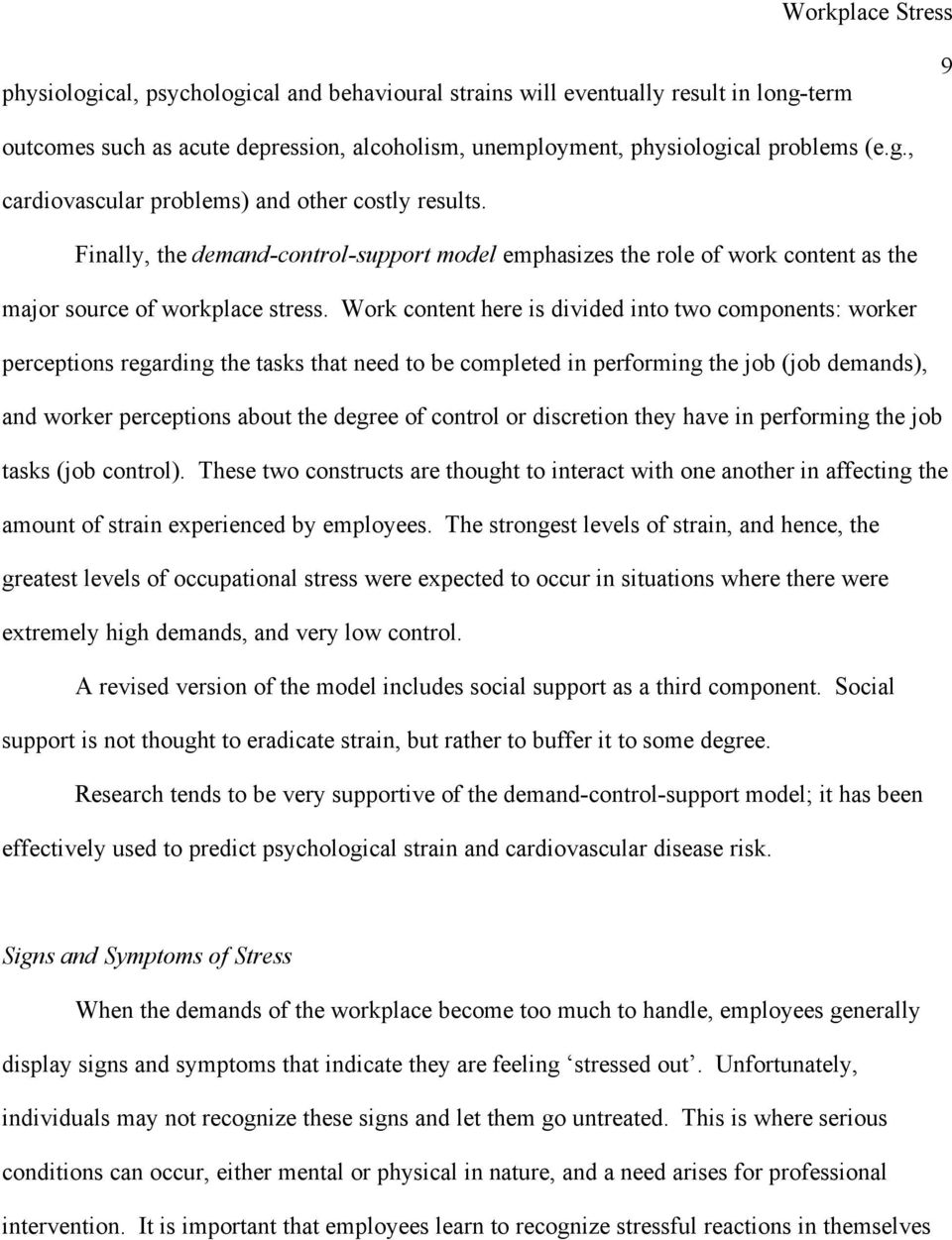 Work content here is divided into two components: worker perceptions regarding the tasks that need to be completed in performing the job (job demands), and worker perceptions about the degree of