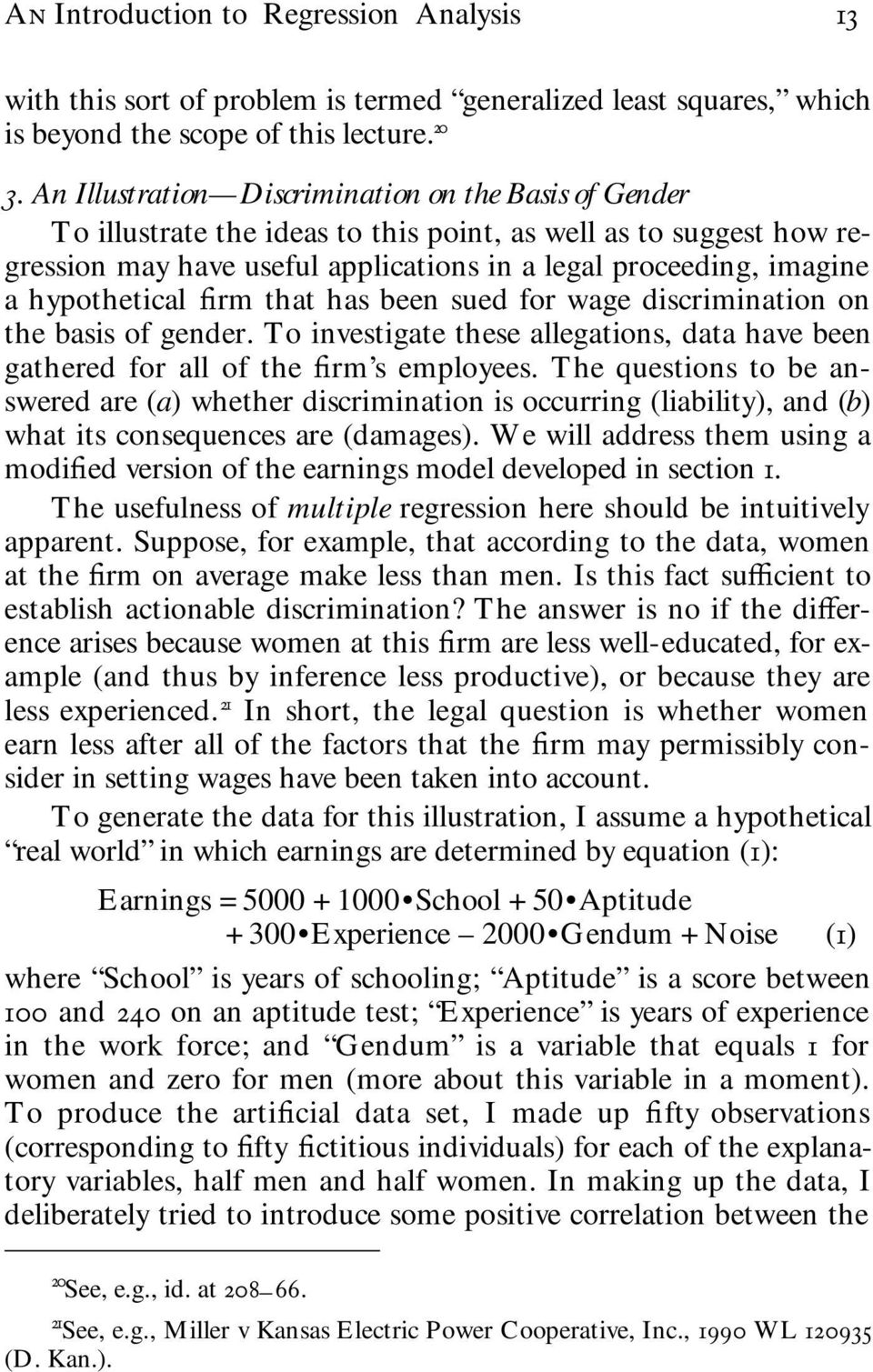 hypothetical firm that has been sued for wage discrimination on the basis of gender. To investigate these allegations, data have been gathered for all of the firm s employees.