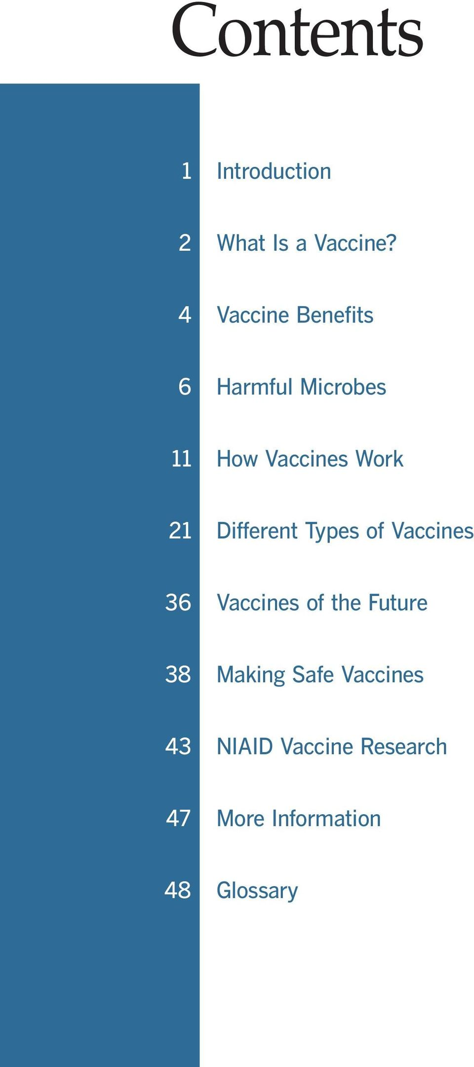 21 Different Types of Vaccines 36 Vaccines of the Future 38