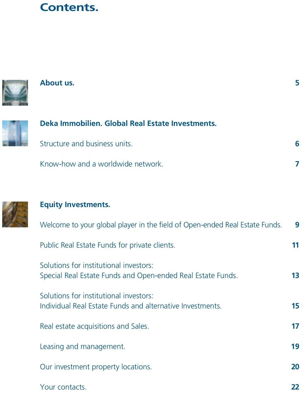 11 Solutions for institutional investors: Special Real Estate Funds and Open-ended Real Estate Funds.