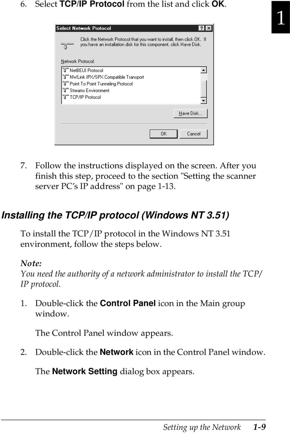 51) To install the TCP/IP protocol in the Windows NT 3.51 environment, follow the steps below.