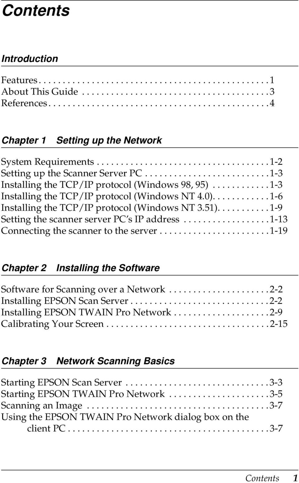 ......................... 1-3 Installing the TCP/IP protocol (Windows 98, 95)............ 1-3 Installing the TCP/IP protocol (Windows NT 4.0)............ 1-6 Installing the TCP/IP protocol (Windows NT 3.