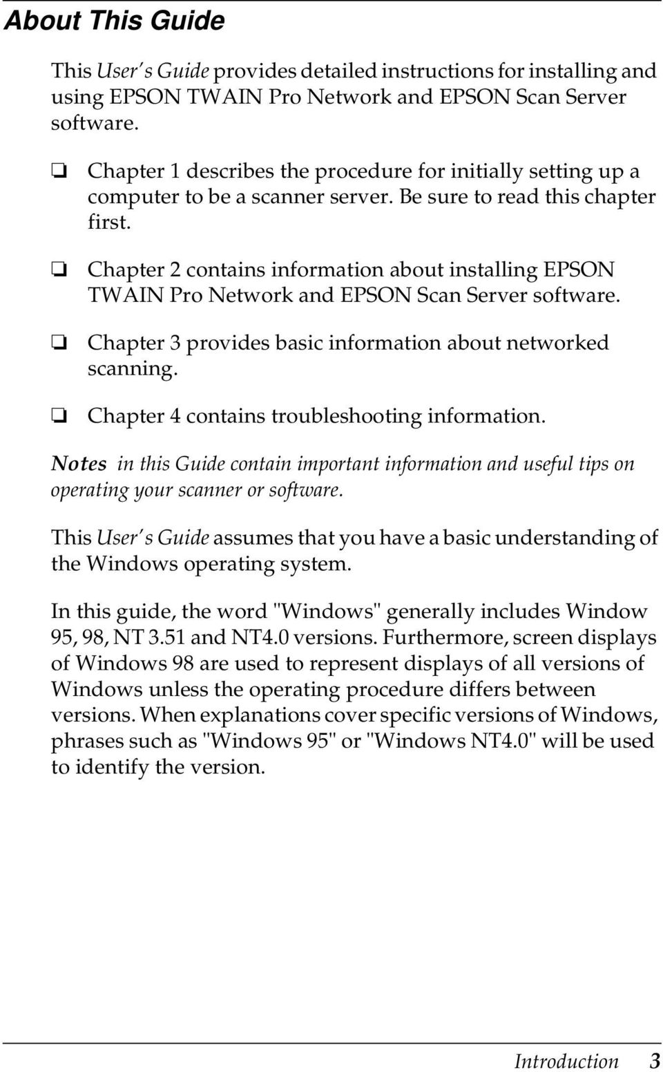 Chapter 2 contains information about installing EPSON TWAIN Pro Network and EPSON Scan Server software. Chapter 3 provides basic information about networked scanning.