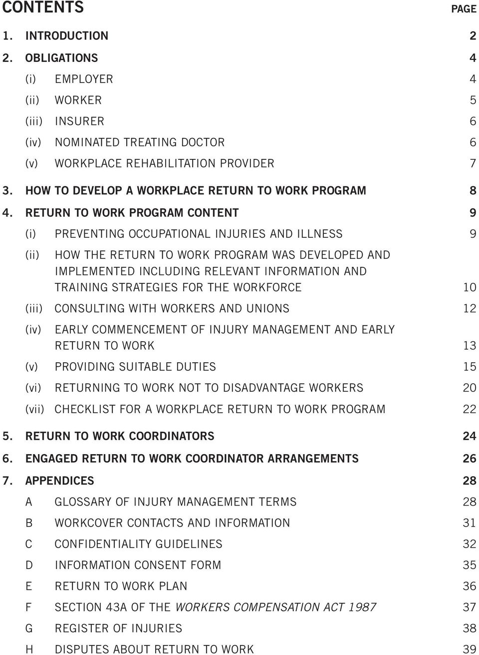 RETURN TO WORK PROGRAM CONTENT 9 (i) PREVENTING OCCUPATIONAL INJURIES AND ILLNESS 9 (ii) HOW THE RETURN TO WORK PROGRAM WAS DEVELOPED AND IMPLEMENTED INCLUDING RELEVANT INFORMATION AND TRAINING