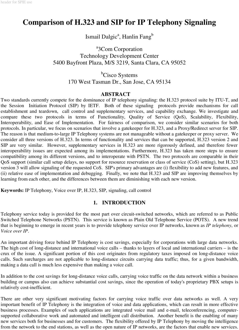 Tasman Dr., San Jose, CA 95134 ABSTRACT Two standards currently compete for the dominance of IP telephony signaling: the H.