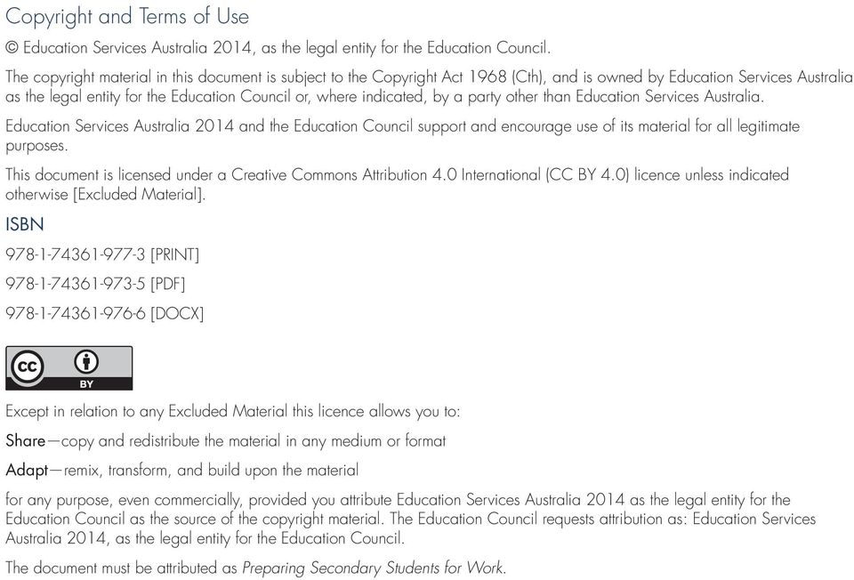 a party other than Education Services Australia. Education Services Australia 2014 and the Education Council support and encourage use of its material for all legitimate purposes.