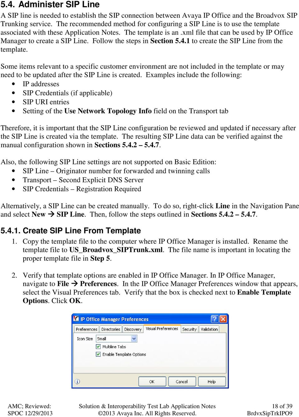 xml file that can be used by IP Office Manager to create a SIP Line. Follow the steps in Section 5.4.1 to create the SIP Line from the template.