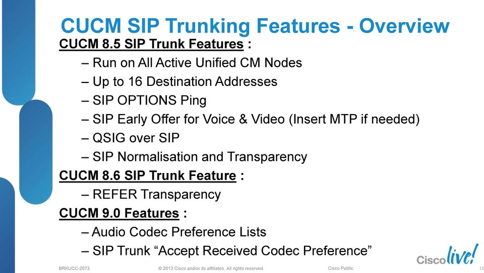 OPTIONS Ping SIP Early Offer for Voice & Video (Insert MTP if needed) QSIG over SIP SIP