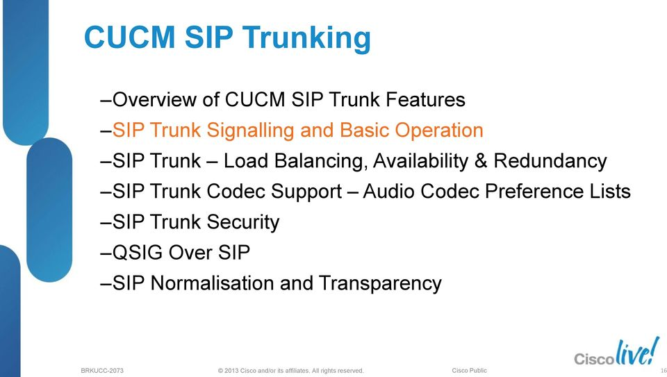 Availability & Redundancy SIP Trunk Codec Support Audio Codec