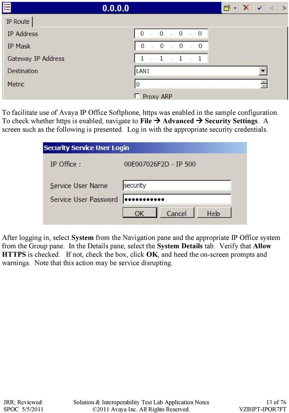 Log in with the appropriate security credentials.