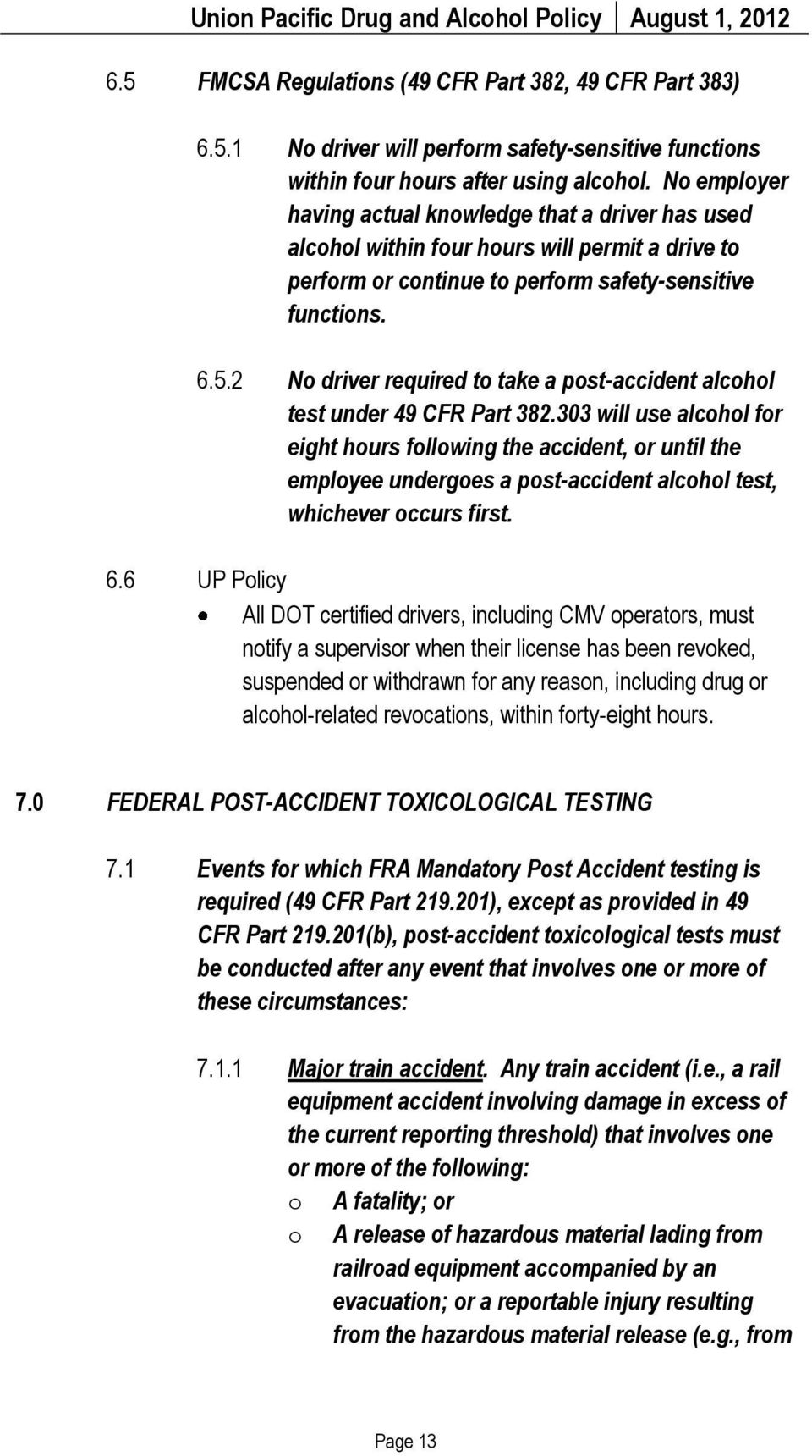 2 No driver required to take a post-accident alcohol test under 49 CFR Part 382.