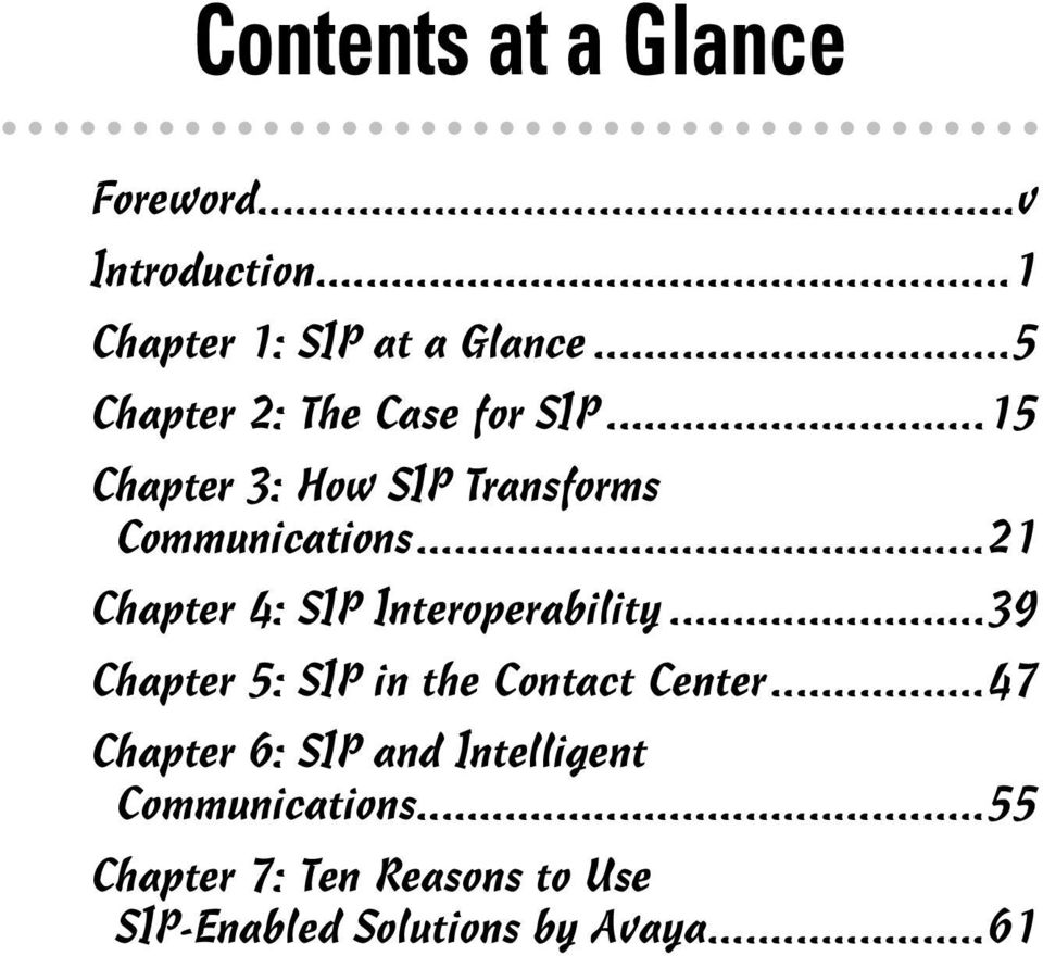 ..21 Chapter 4: SIP Interoperability...39 Chapter 5: SIP in the Contact Center.