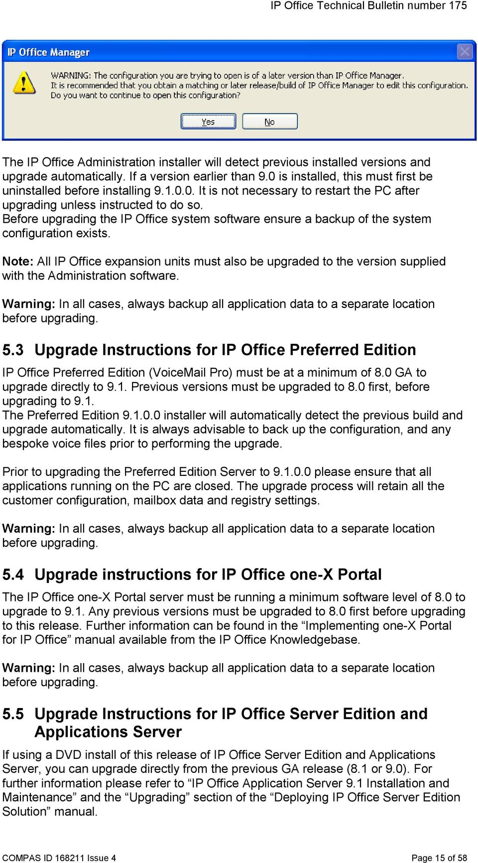 Before upgrading the IP Office system software ensure a backup of the system configuration exists.
