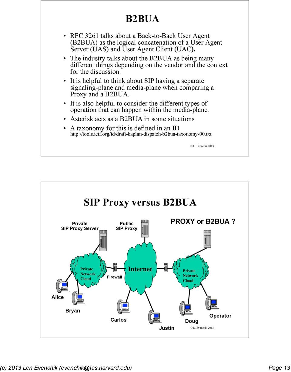 It is helpful to think about SIP having a separate signaling-plane and media-plane when comparing a Proxy and a B2BUA.