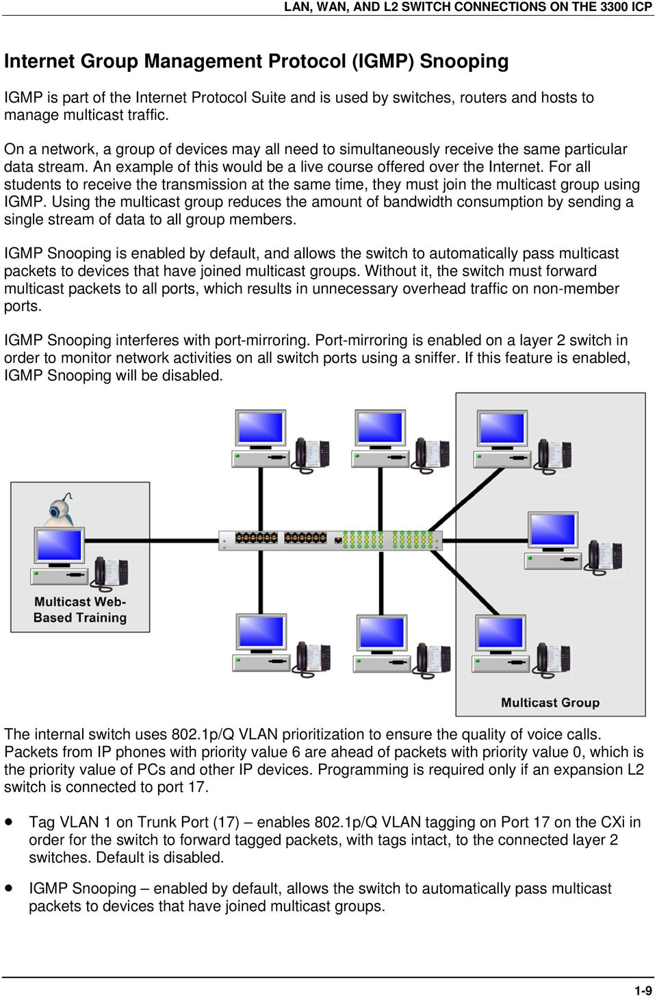 For all students to receive the transmission at the same time, they must join the multicast group using IGMP.