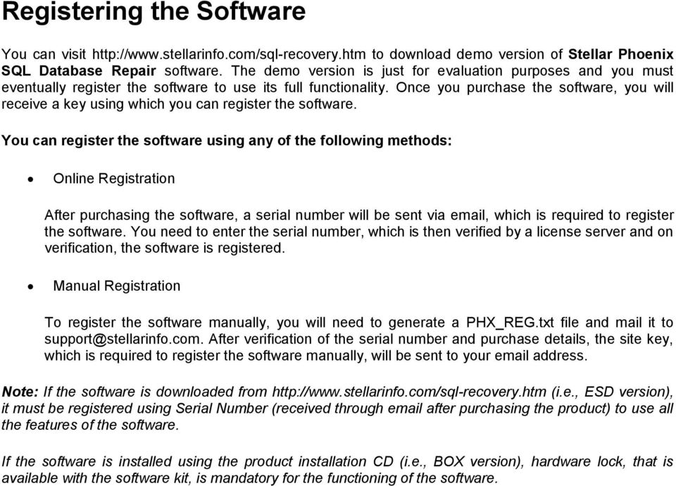 Once you purchase the software, you will receive a key using which you can register the software.