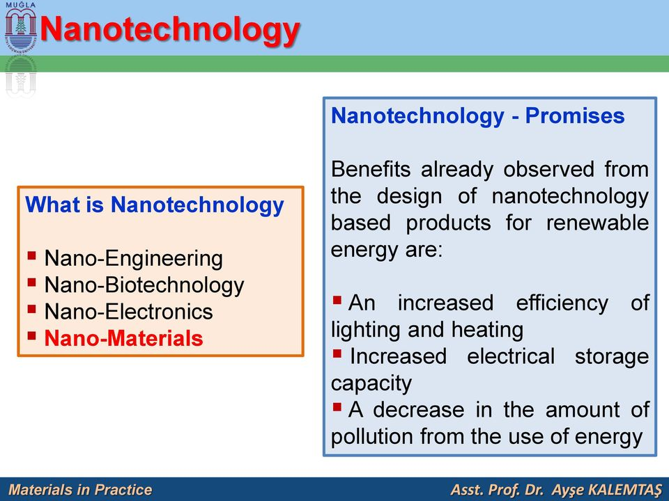 of nanotechnology based products for renewable energy are: An increased efficiency of lighting