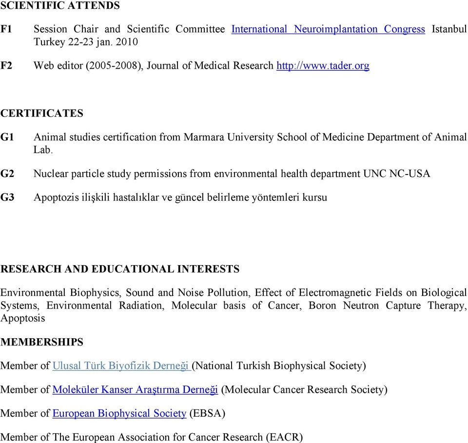 Nuclear particle study permissions from environmental health department UNC NC-USA Apoptozis ilişkili hastalıklar ve güncel belirleme yöntemleri kursu RESEARCH AND EDUCATIONAL INTERESTS Environmental