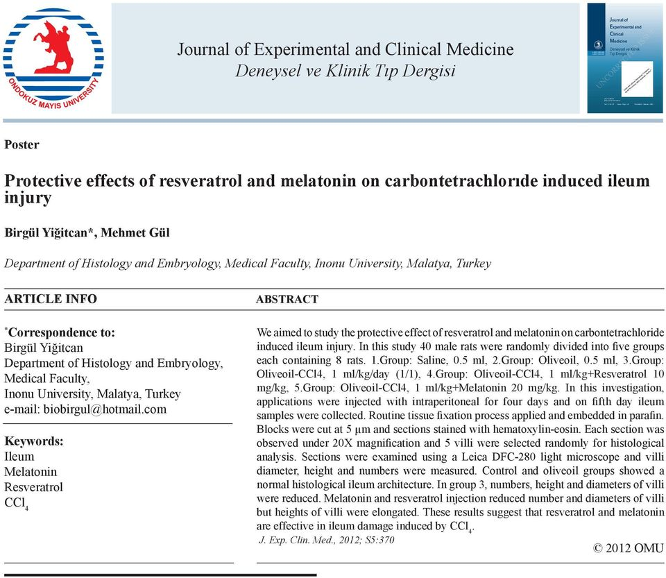 com Ileum Melatonin Resveratrol CCl 4 We aimed to study the protective effect of resveratrol and melatonin on carbontetrachloride induced ileum injury.