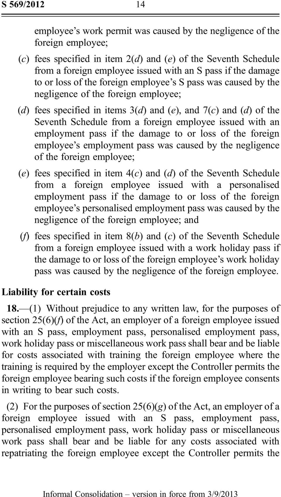 from a foreign employee issued with an employment pass if the damage to or loss of the foreign employee s employment pass was caused by the negligence of the foreign employee; (e) fees specified in