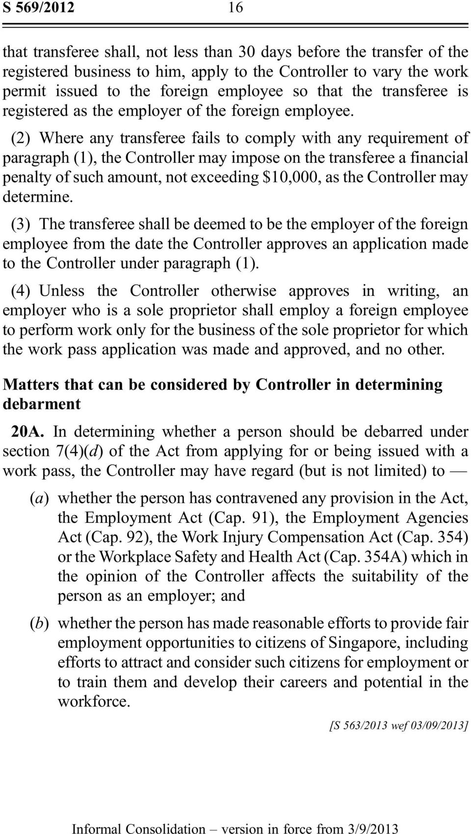 (2) Where any transferee fails to comply with any requirement of paragraph (1), the Controller may impose on the transferee a financial penalty of such amount, not exceeding $10,000, as the