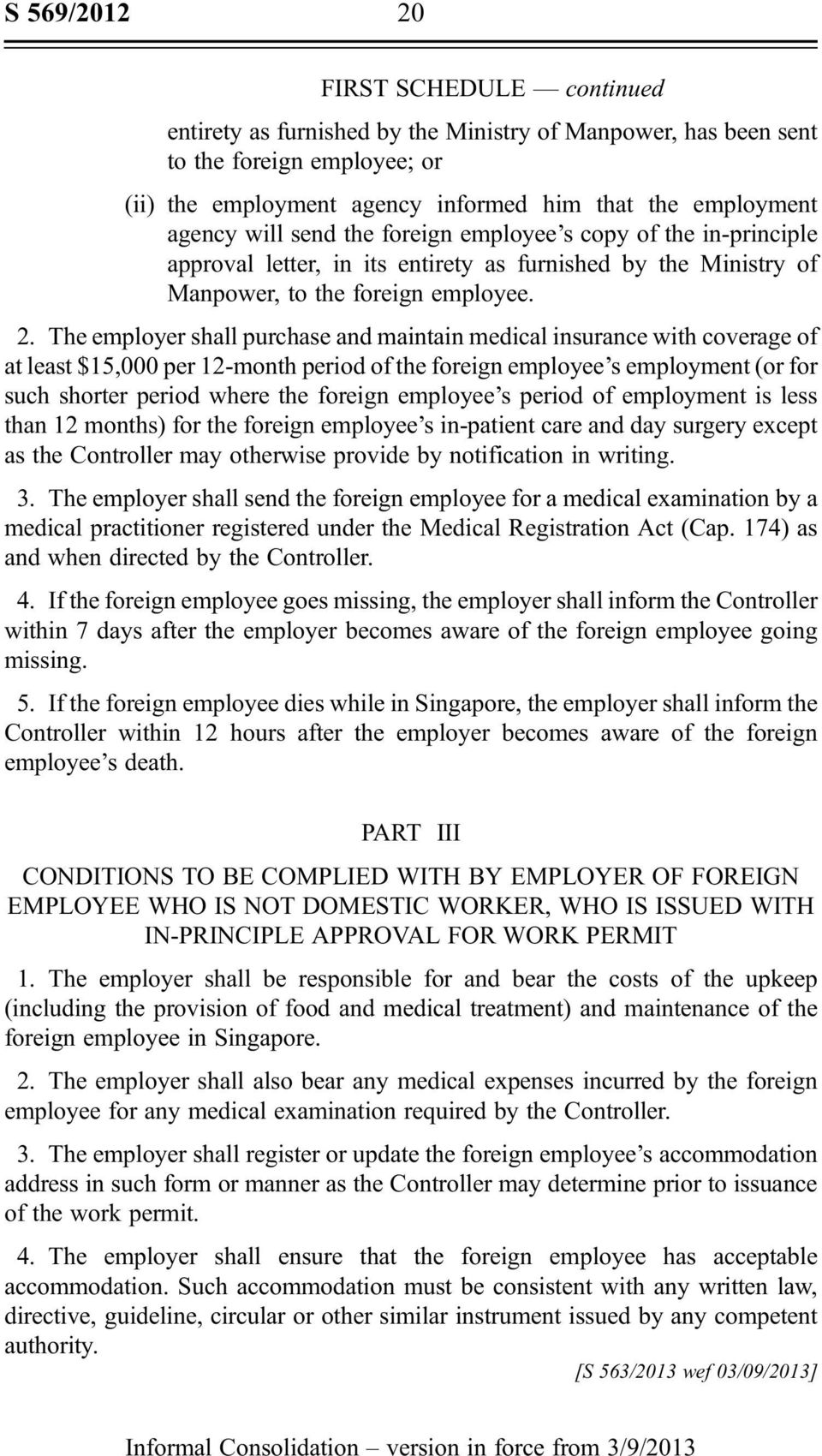 The employer shall purchase and maintain medical insurance with coverage of at least $15,000 per 12-month period of the foreign employee s employment (or for such shorter period where the foreign