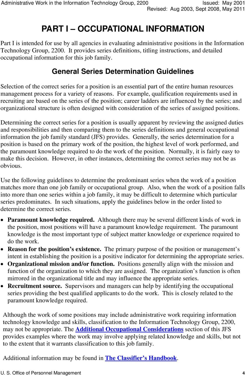 General Series Determination Guidelines Selection of the correct series for a position is an essential part of the entire human resources management process for a variety of reasons.