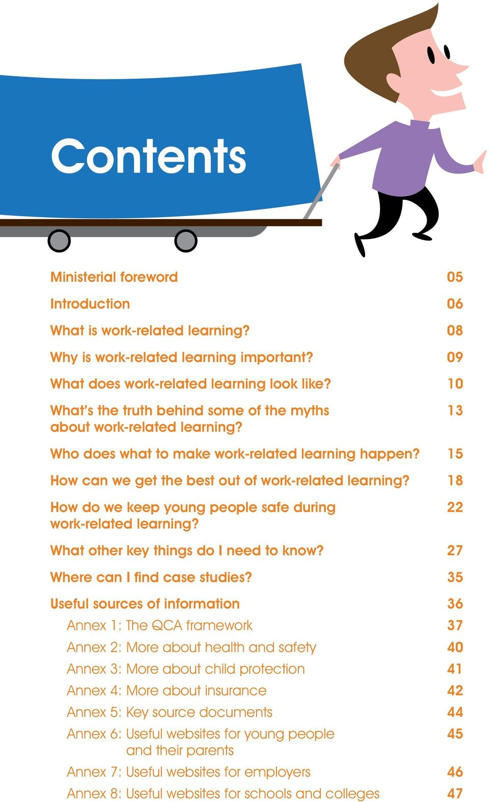 18 How do we keep young people safe during 22 work-related learning? What other key things do I need to know? 27 Where can I find case studies?
