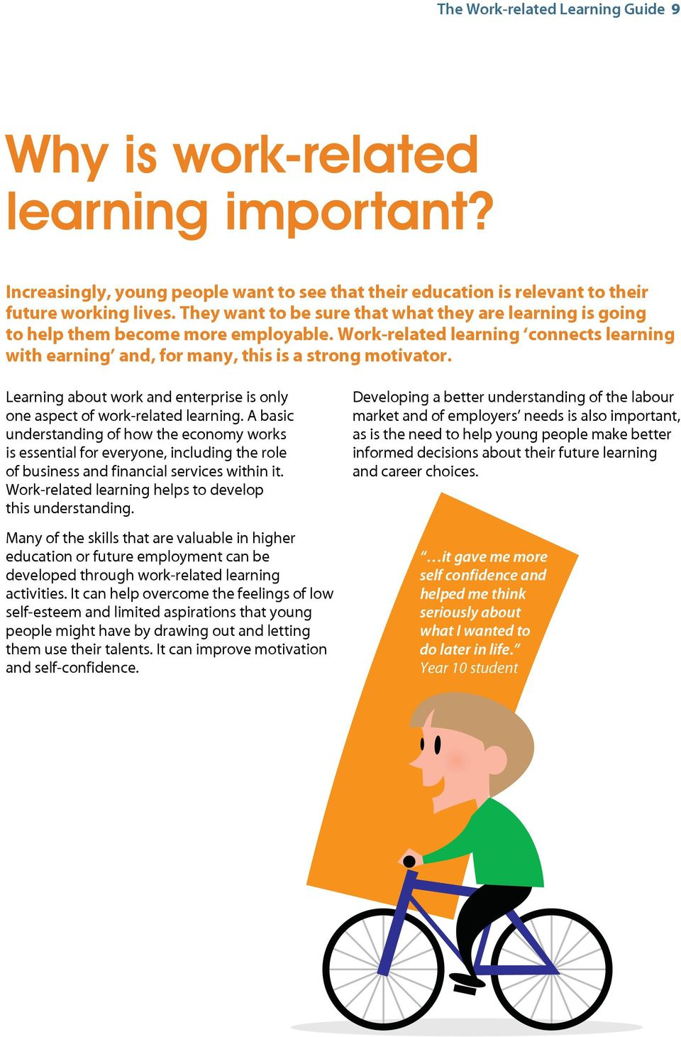 Learning about work and enterprise is only one aspect of work-related learning.