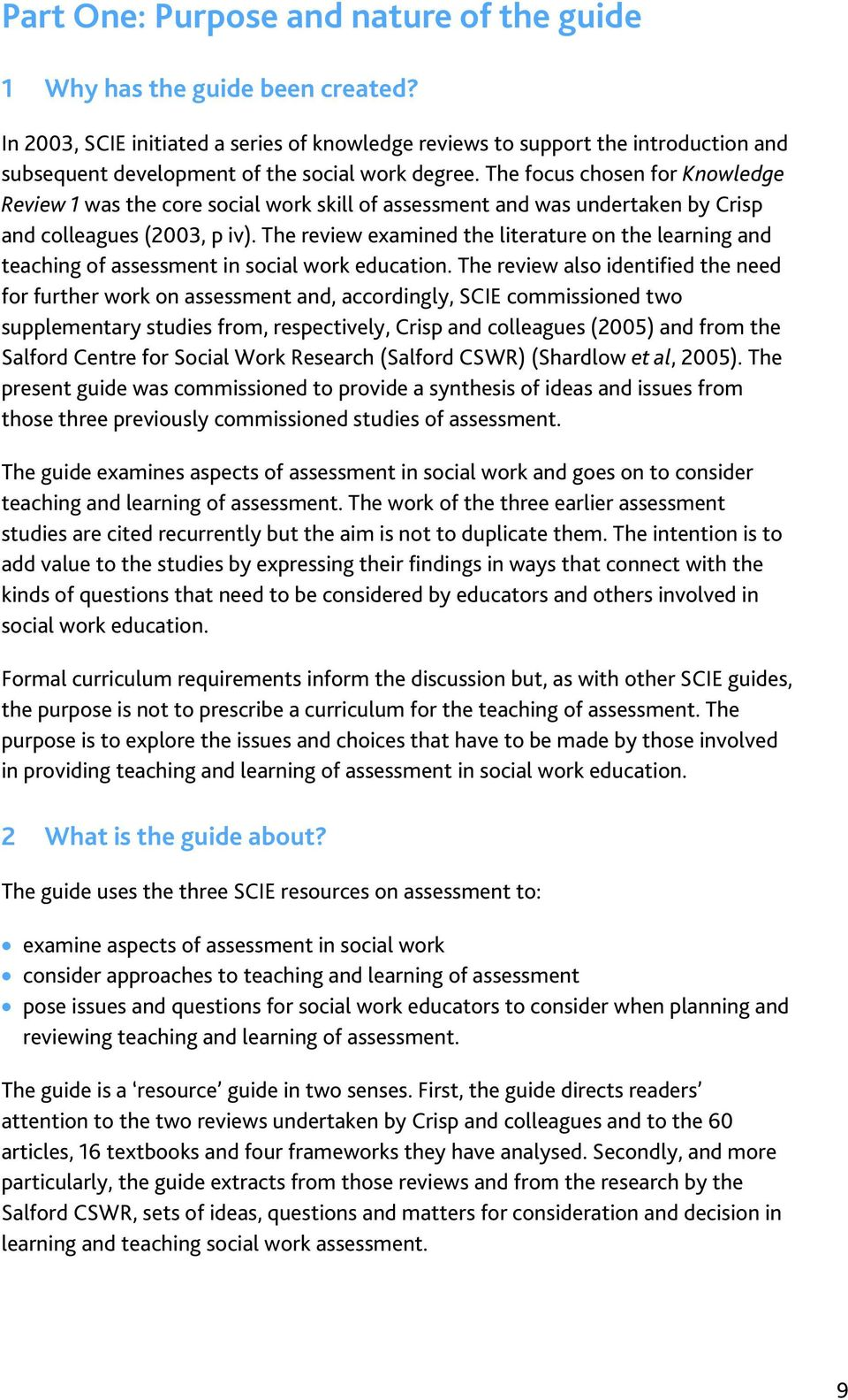 The focus chosen for Knowledge Review 1 was the core social work skill of assessment and was undertaken by Crisp and colleagues (2003, p iv).
