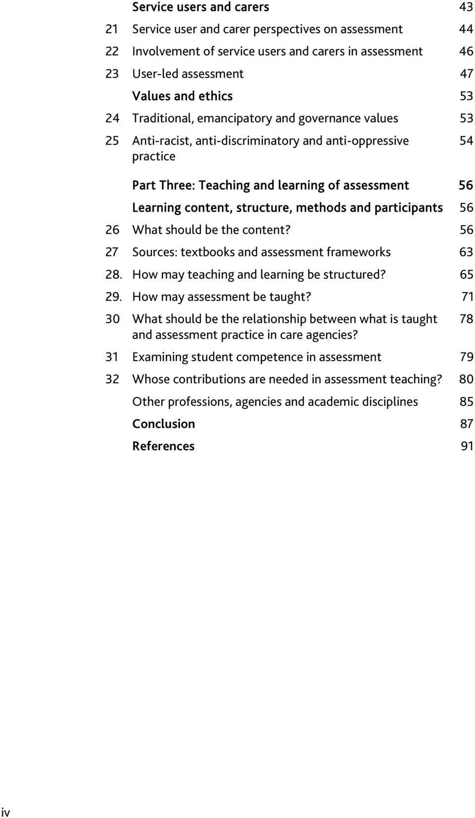 methods and participants 56 26 What should be the content? 56 27 Sources: textbooks and assessment frameworks 63 28. How may teaching and learning be structured? 65 29. How may assessment be taught?
