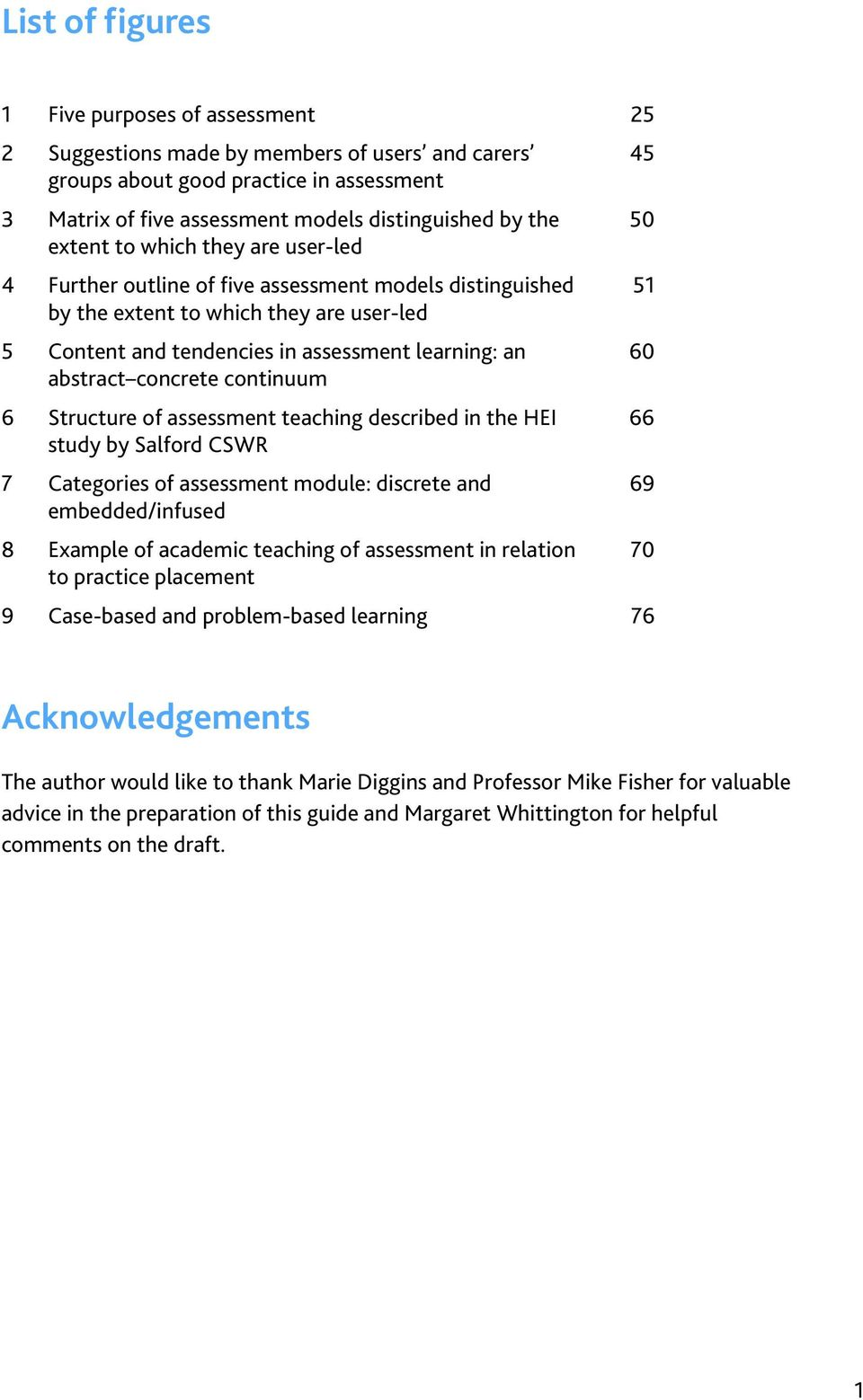 concrete continuum 6 Structure of assessment teaching described in the HEI study by Salford CSWR 7 Categories of assessment module: discrete and embedded/infused 8 Example of academic teaching of