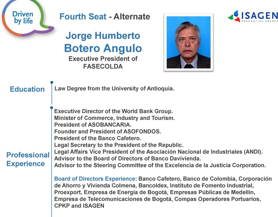 Legal Affairs Vice President of the Asociación Nacional de Industriales (ANDI). Advisor to the Board of Directors of Banco Davivienda.
