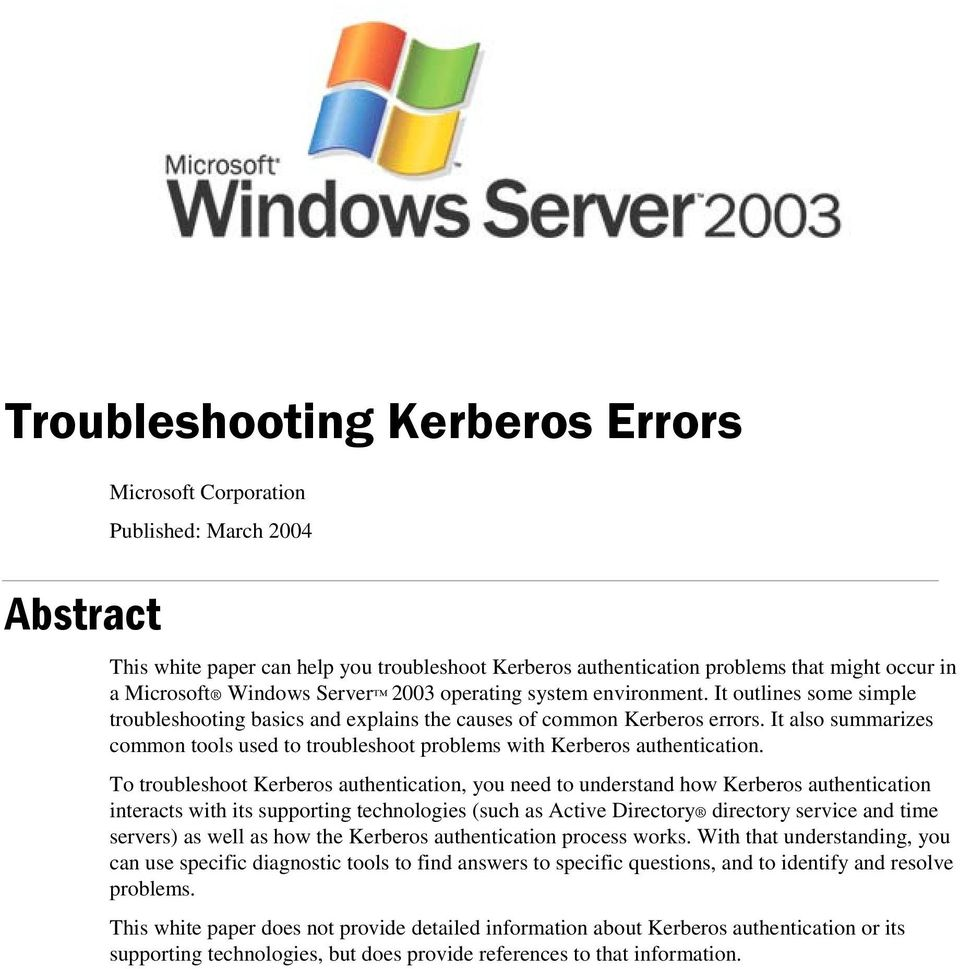 It also summarizes common tools used to troubleshoot problems with Kerberos authentication.