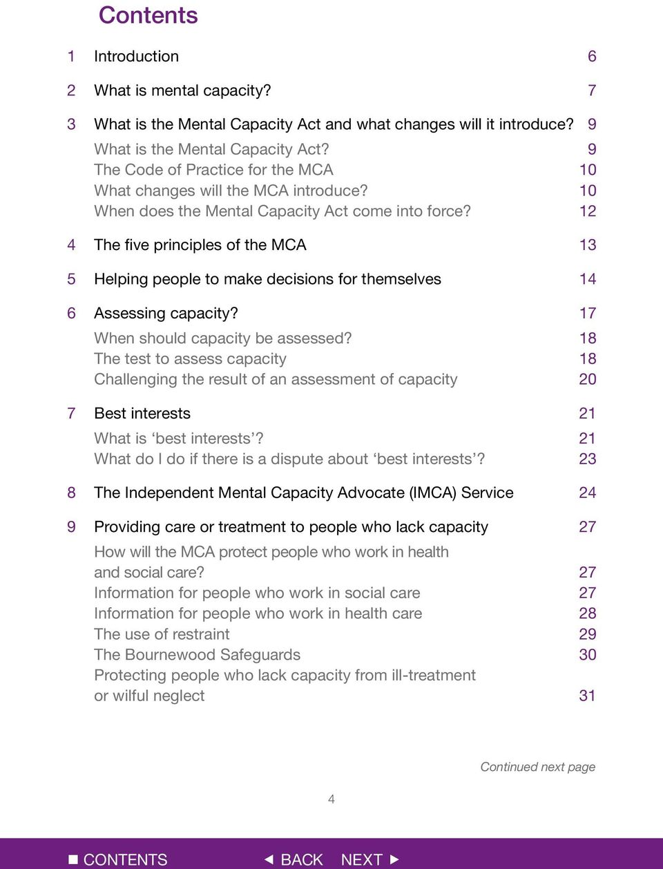 12 4 The five principles of the MCA 13 5 Helping people to make decisions for themselves 14 6 Assessing capacity? 17 When should capacity be assessed?