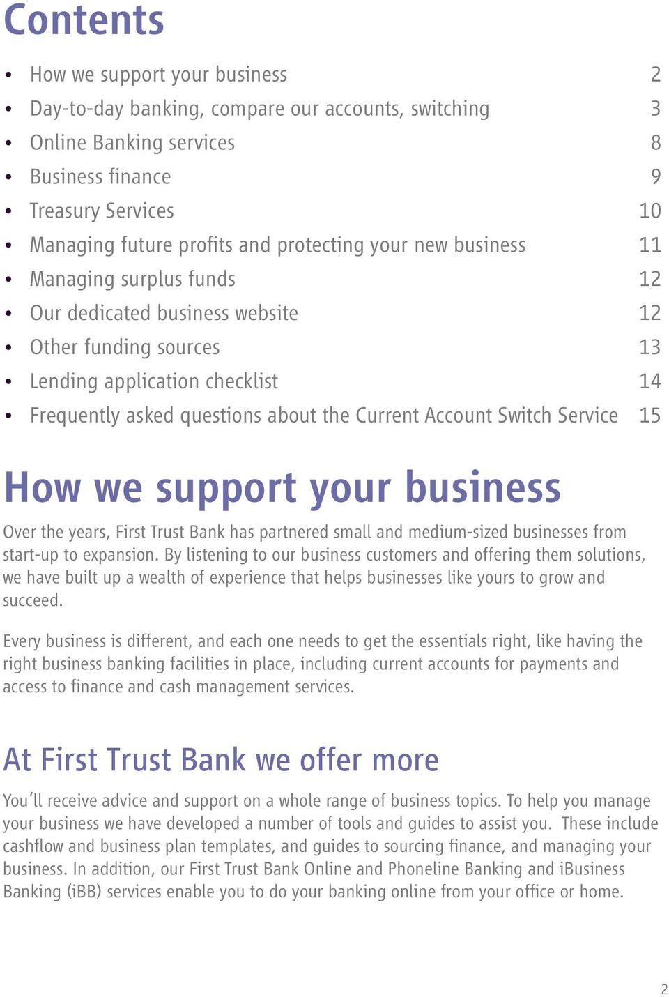 Service 15 Lending application checklist How we support your business Over the years, First Trust Bank has partnered small and medium-sized businesses from start-up to expansion.