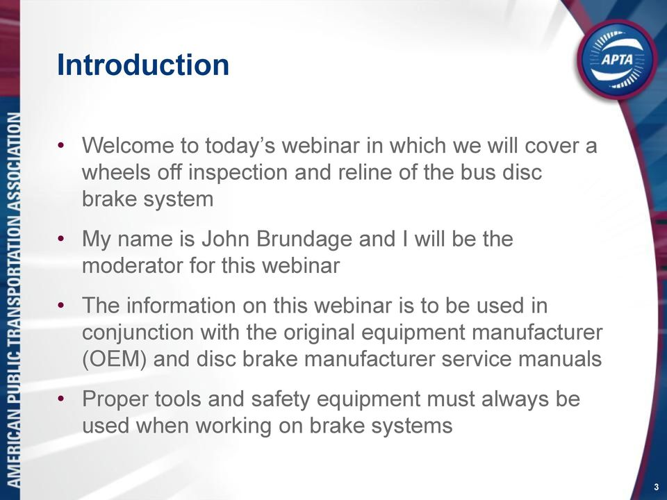 this webinar is to be used in conjunction with the original equipment manufacturer (OEM) and disc brake
