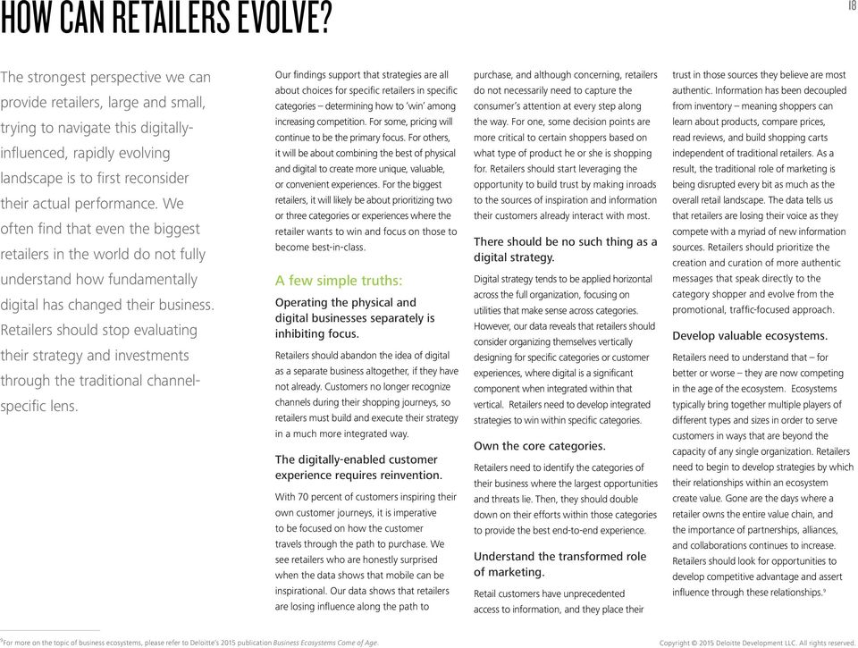 We often find that even the biggest retailers in the world do not fully understand how fundamentally digital has changed their business.