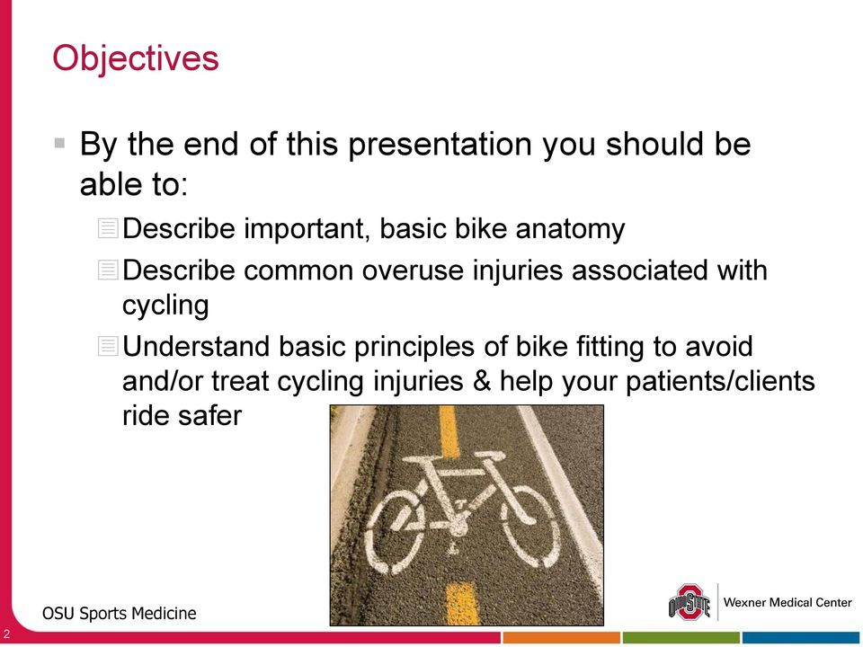 associated with cycling Understand basic principles of bike fitting to