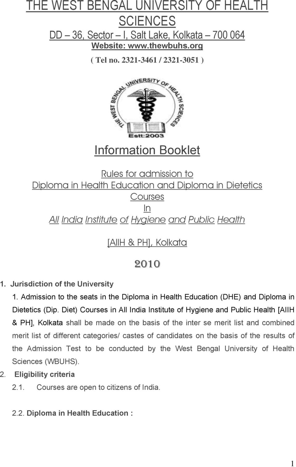 Jurisdiction of the University [AIIH & PH], Kolkata 2010 1. Admission to the seats in the Diploma in Health Education (DHE) and Diploma in Dietetics (Dip.
