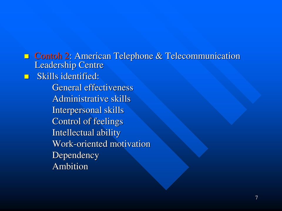Administrative skills Interpersonal skills Control of