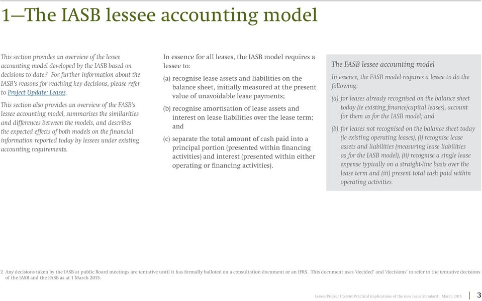 This section also provides an overview of the FASB s lessee accounting model, summarises the similarities and differences between the models, and describes the expected effects of both models on the