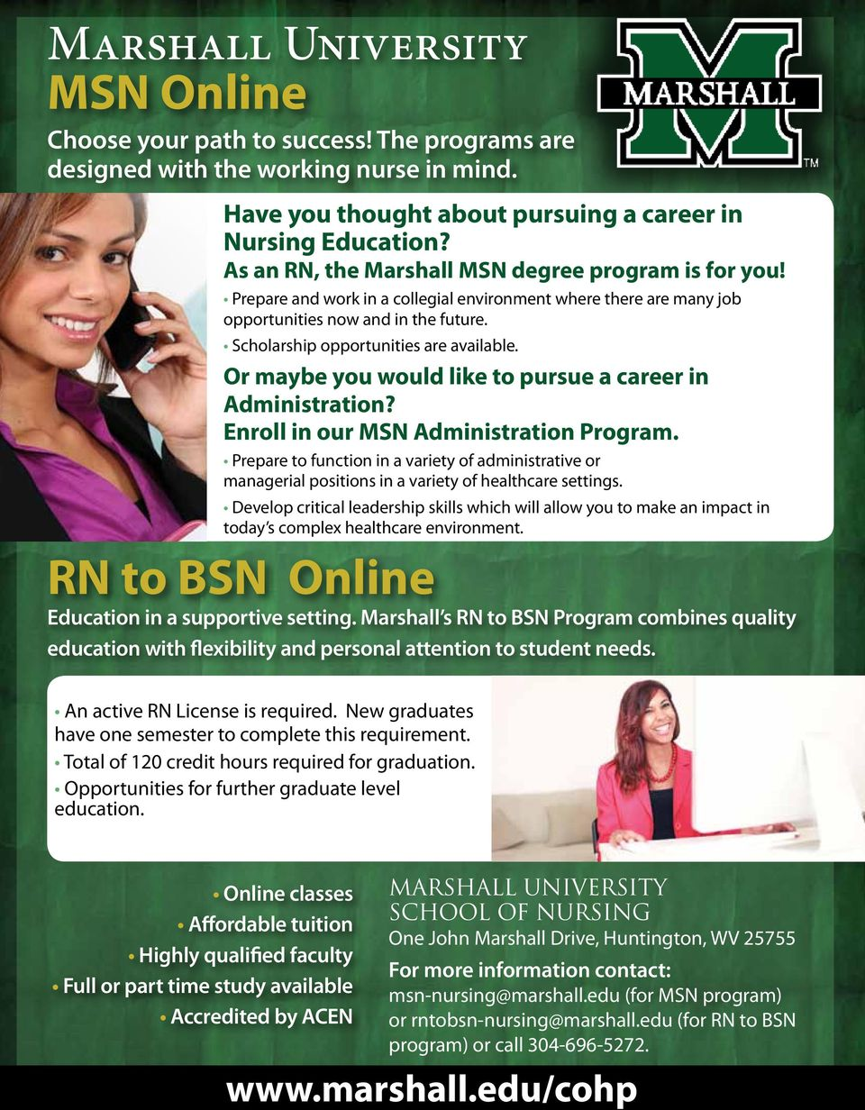 Or maybe you would like to pursue a career in Administration? Enroll in our MSN Administration Program.
