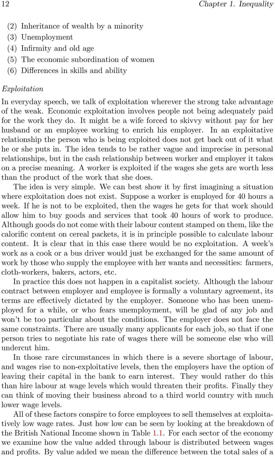 speech, we talk of exploitation wherever the strong take advantage of the weak. Economic exploitation involves people not being adequately paid for the work they do.