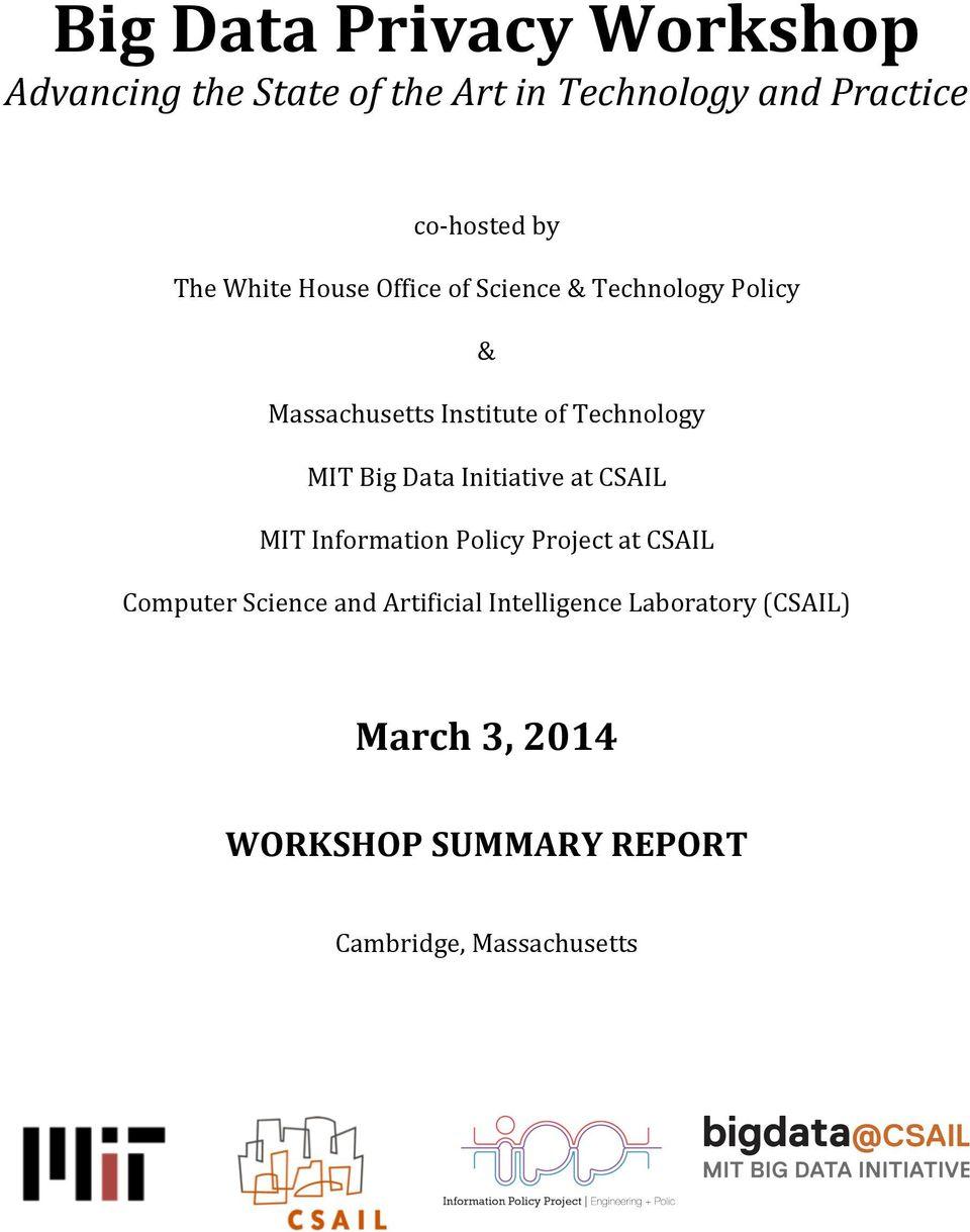 Big Data Initiative at CSAIL MIT Information Policy Project at CSAIL Computer Science and