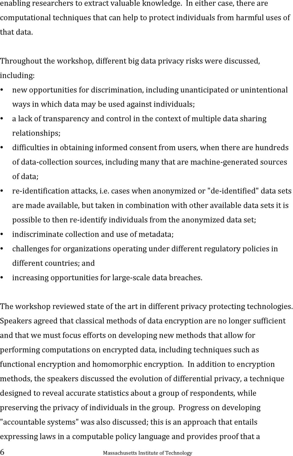 against individuals; a lack of transparency and control in the context of multiple data sharing relationships; difficulties in obtaining informed consent from users, when there are hundreds of data-